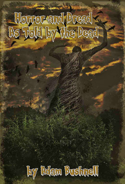 Horror and Dread, As Told By The Dead